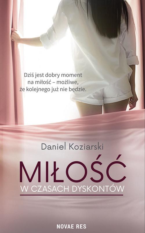 okładka Miłość w czasach dyskontów, Książka | Daniel Koziarski