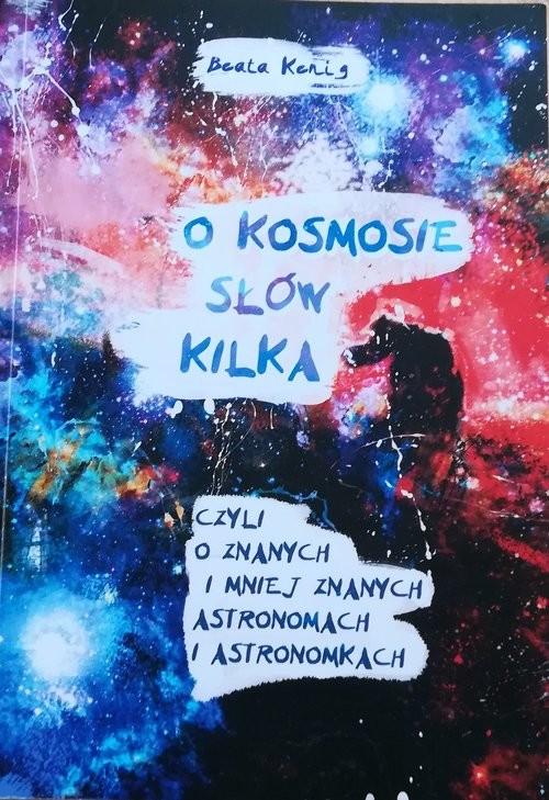okładka O kosmosie słów kilka, Książka   Kenig Beata