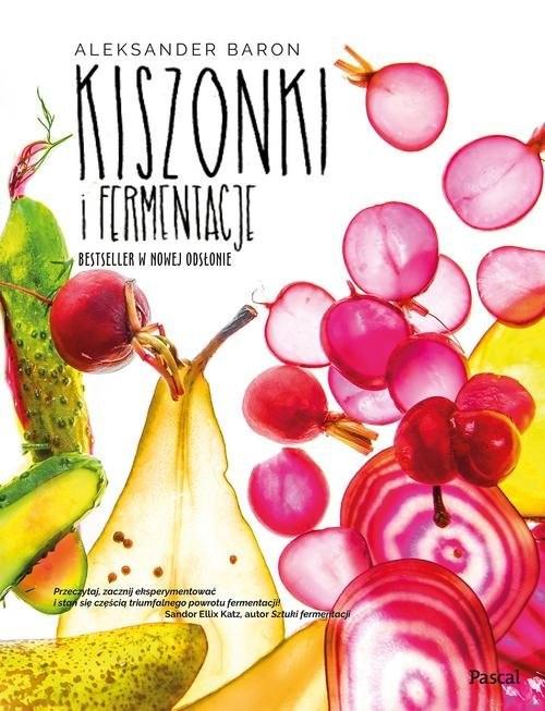 okładka Kiszonki i fermentacje Bestseller w nowej odsłonie, Książka | Baron Aleksander