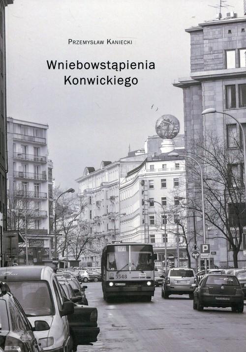 okładka Wniebowstąpienia Konwickiego, Książka   Kaniecki Przemysław