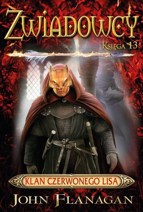 okładka Zwiadowcy 13 Klan Czerwonego Lisa, Książka | John Flanagan