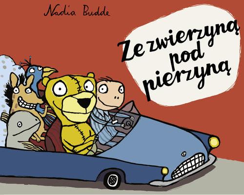okładka Ze zwierzynąpod pierzyną, Książka | Nadia Budde