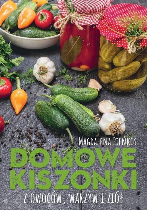 okładka Domowe kiszonki z owoców warzyw i ziół, Książka | Pieńkos Magdalena