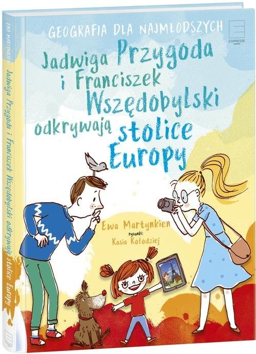 okładka Jadwiga Przygoda i Franciszek Wszędobylski odkrywają stolice Europy, Książka   Ewa Martynkien, Kasia Kołodziej