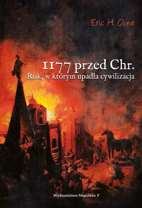 okładka 1177 przed Chr. Rok, w którym upadła cywilizacja, Książka | Eric H. Cline