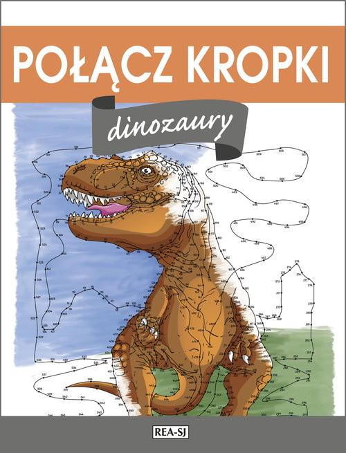 okładka Połącz kropki. Dinozaury, Książka  