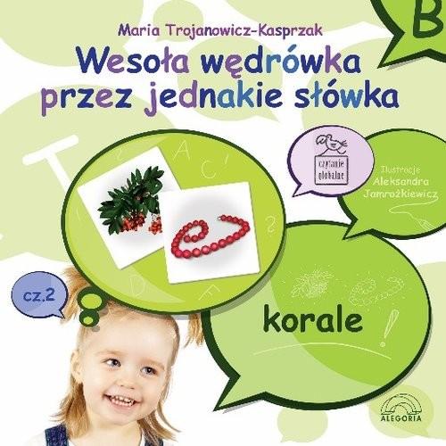 okładka Wesoła wędrówka przez jednakie słówka Część 2, Książka | Trojanowicz-Kasprzak Maria