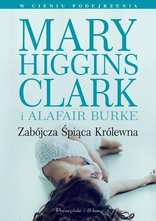 okładka Zabójcza śpiąca królewna, Książka | Alafair Burke, Clark Mary Higgins