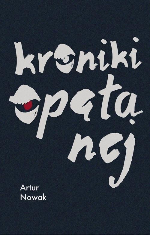 okładka Kroniki opętanej, Książka | Nowak Artur