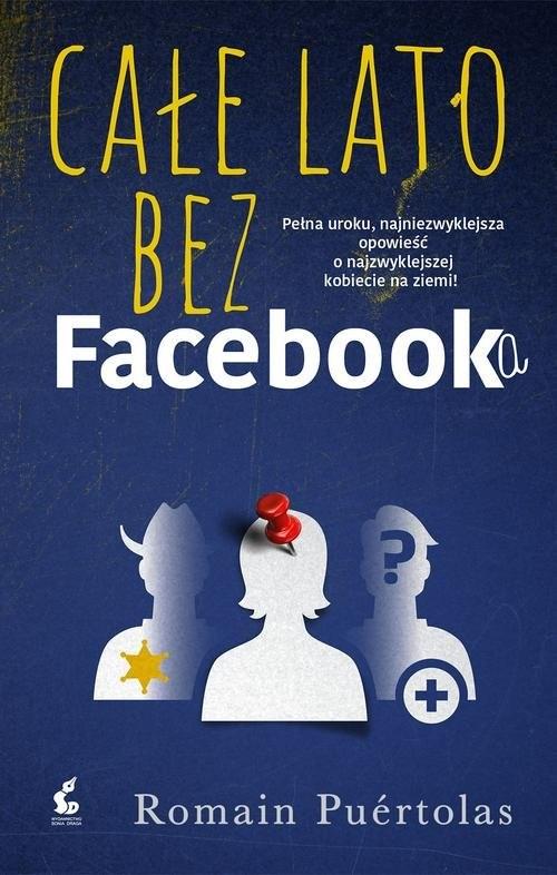 okładka Całe lato bez Facebooka, Książka | Romain Puértolas