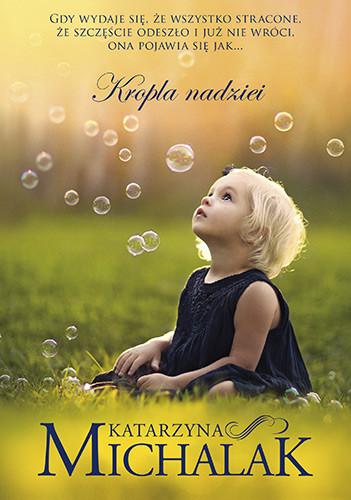 okładka Kropla nadziei, Książka | Katarzyna Michalak