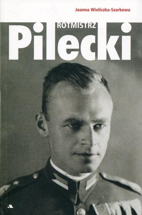 okładka Rotmistrz Witold Pilecki, Książka | Wieliczka-Szarkowa Joanna
