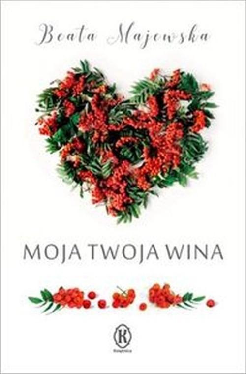 okładka Moja twoja wina, Książka | Beata Majewska
