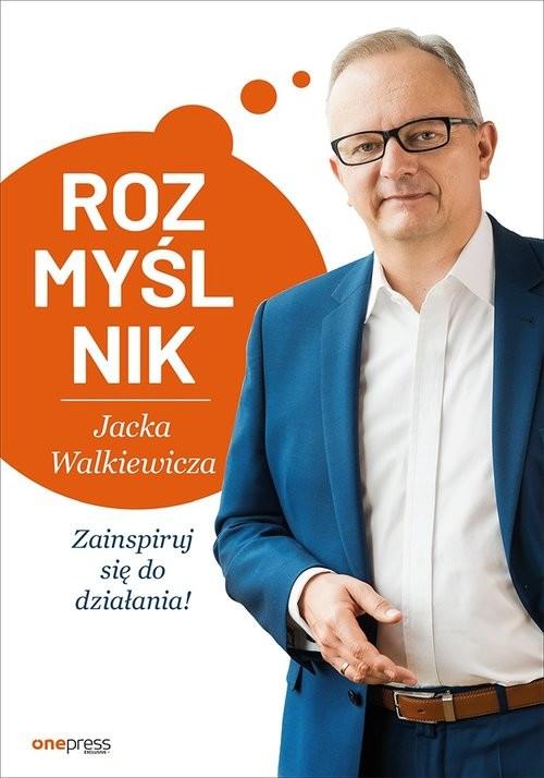 okładka Rozmyślnik Jacka Walkiewicza Zainspiruj się do działania, Książka | Walkiewicz Jacek