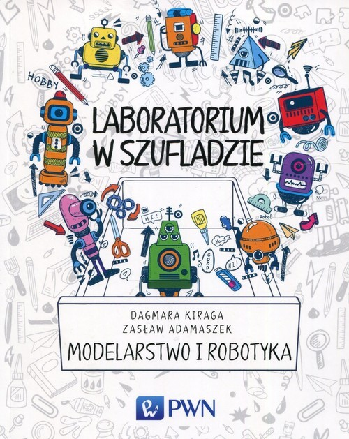 okładka Laboratorium w szufladzie Modelarstwo i robotyka, Książka | Dagmara  Kiraga, Zasław  Adamaszek