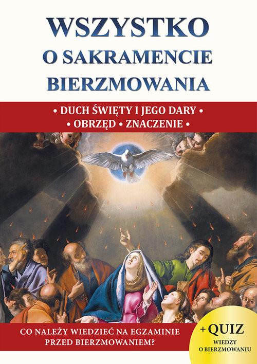 okładka Wszystko o sakramencie bierzmowania xs, Książka   Molka Jacek