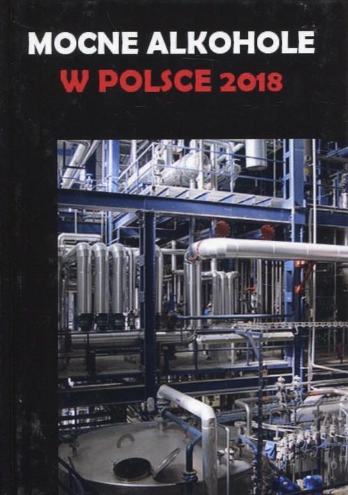 okładka Mocne alkohole w Polsce 2018, Książka | Gołębiewski Łukasz