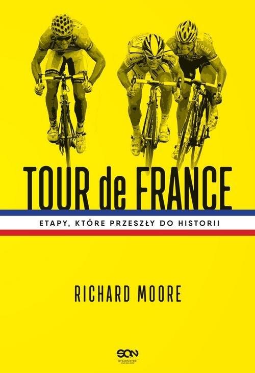 okładka Tour de France Etapy, które przeszły do historii, Książka | Moore Richard