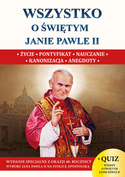 okładka Wszystko o św. Janie Pawle IIksiążka |  | Wacław Stefan Borek