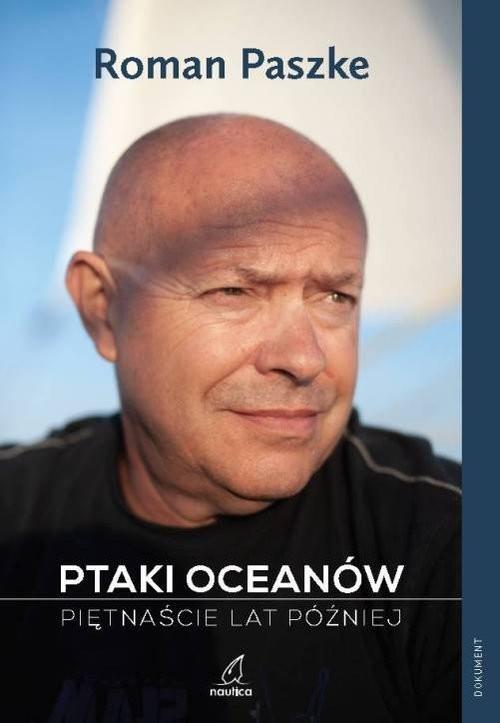 okładka Ptaki oceanów Piętnaście lat późniejksiążka      Paszke Roman