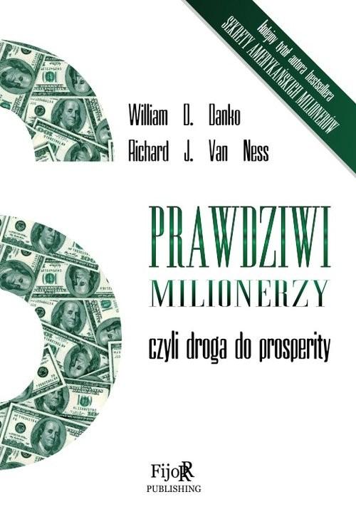okładka Prawdziwi milionerzy czyli droga do prosperity, Książka | William D. Danko, Ness Richard J. Van
