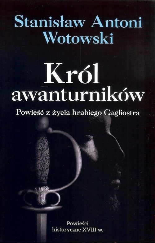 okładka Król awanturników, Książka | Stanisław Antoni Wotowski