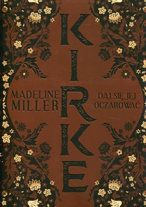 okładka Kirke Daj się jej oczarowaćksiążka |  | Miller Madeline