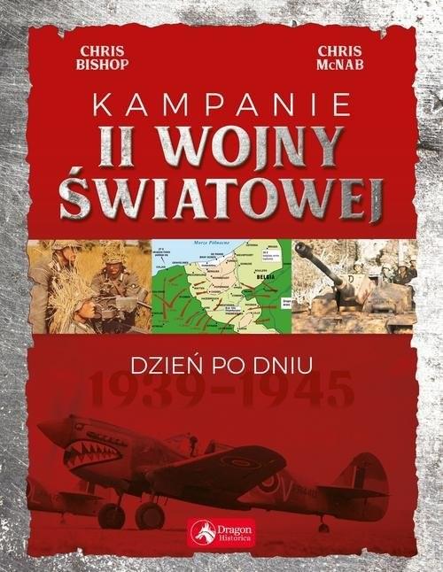 okładka Kampanie II wojny światowej, Książka | Chris Bishop, Chris McNab