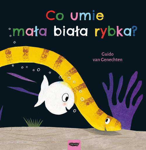 okładka Co umie mała biała rybka?, Książka | Guido van Genechten