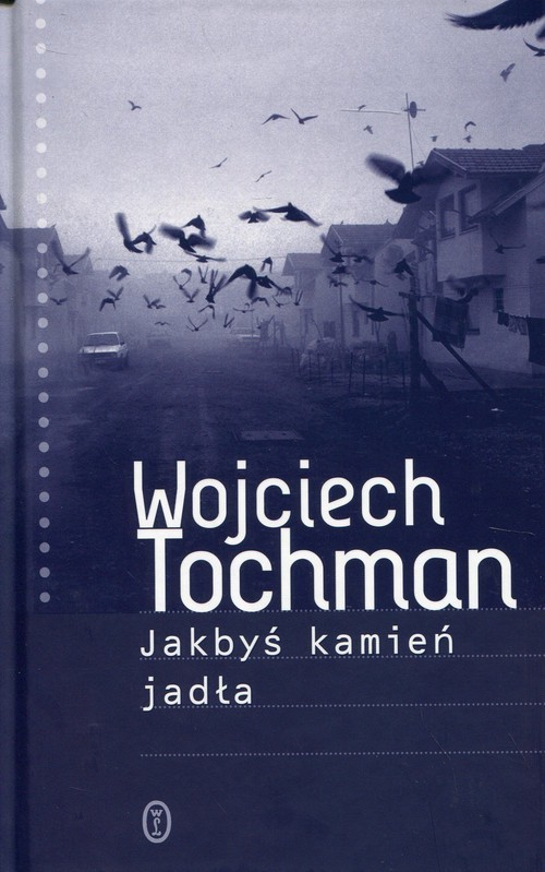 okładka Jakbyś kamień jadła, Książka | Wojciech Tochman