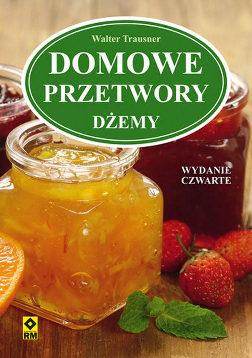 okładka Domowe przetwory Dżemy, Książka | Trausner Walter