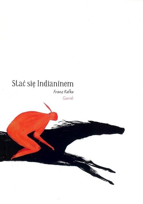 okładka Stać się Indianinem, Książka | Kafka Frantz