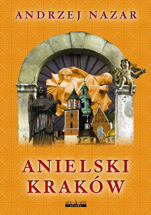 okładka Anielski Kraków, Książka | Nazar Andrzej