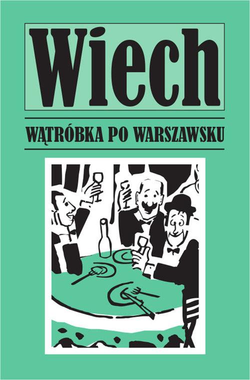 okładka Wątróbka po warszawsku, Książka | Wiechecki Stefan