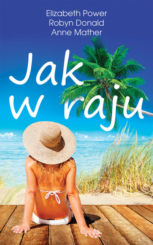 okładka Jak w raju, Książka | Elizabeth Power, Robyn Donald, Anne Mather