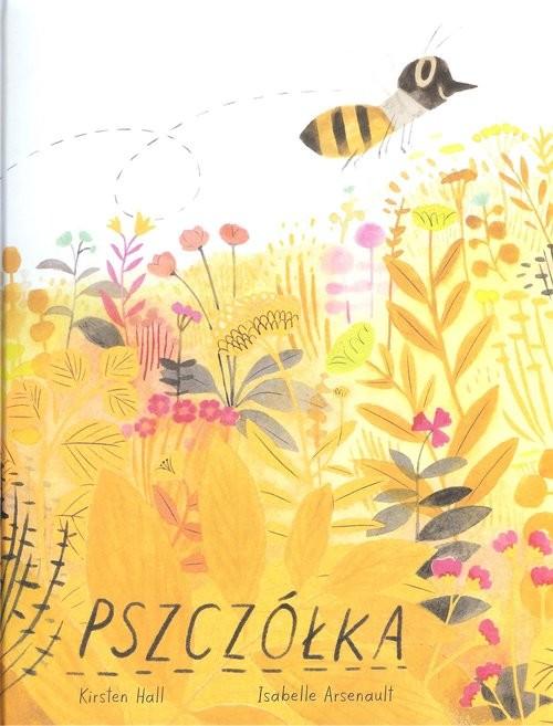 okładka Pszczółka, Książka | I. Arsenault, K. Hall