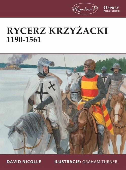 okładka Rycerz krzyżacki 1190-1561, Książka | David Nicolle