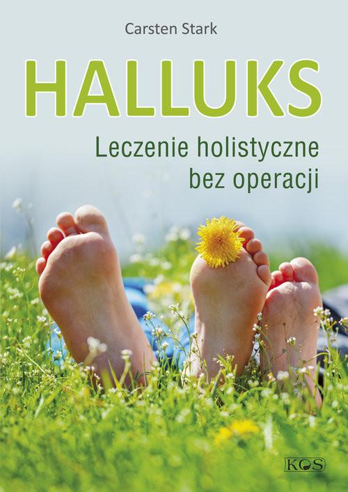 okładka Halluks Leczenie holistyczne bez operacji, Książka | Stark Carsten