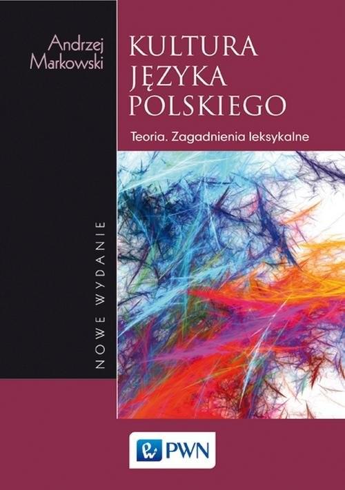 okładka Kultura języka polskiego Teoria Zagadnienia leksykalne, Książka | Markowski Andrzej