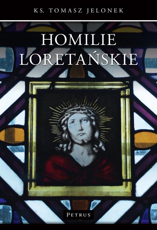 okładka Homilie Loretańskie (9), Książka | Jelonek Tomasz