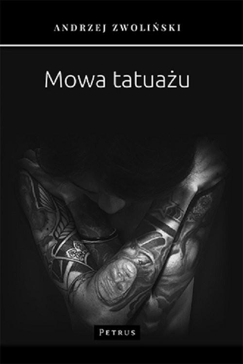 okładka Mowa tatuażuksiążka      Andrzej Zwoliński