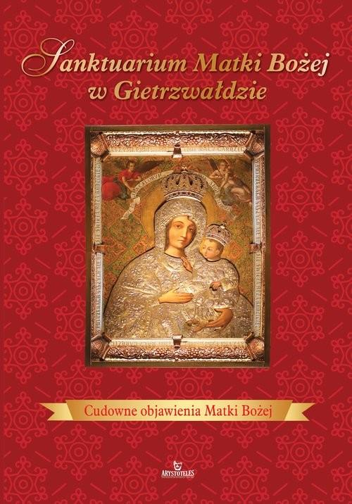 okładka Sanktuarium Matki Bożej w Gietrzwałdzie, Książka | Kosińska Beata