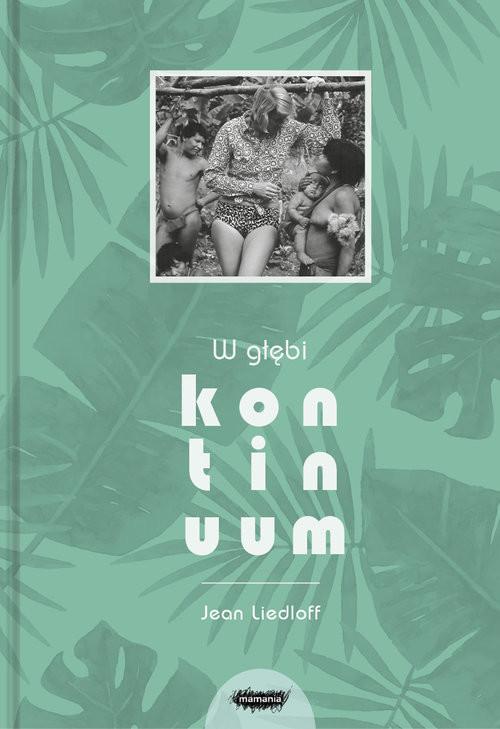 okładka W głębi kontinuum, Książka | Liedloff Jean