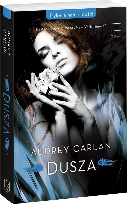 okładka Trylogia namiętności Dusza, Książka | Carlan Audrey