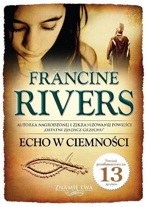 okładka Echo w ciemności Znamię lwa Tom 2, Książka   Francine Rivers