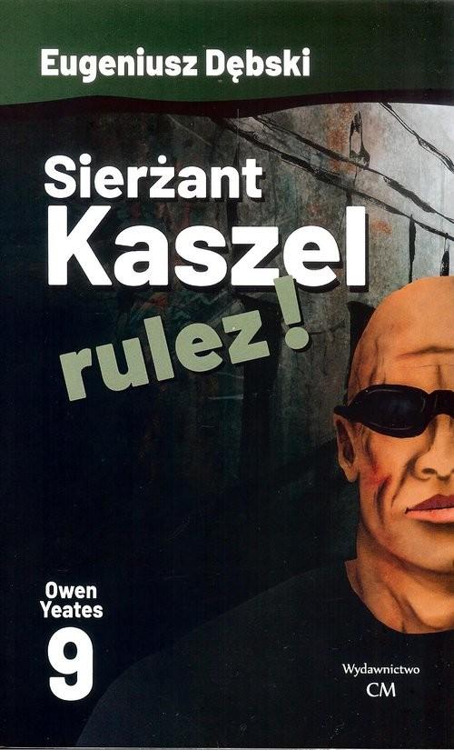okładka Sierżant Kaszel rulez!  9, Książka | Eugeniusz Dębski