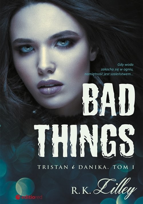 okładka Bad Things Tristan i Danika Tom I, Książka | Lilley R.K.