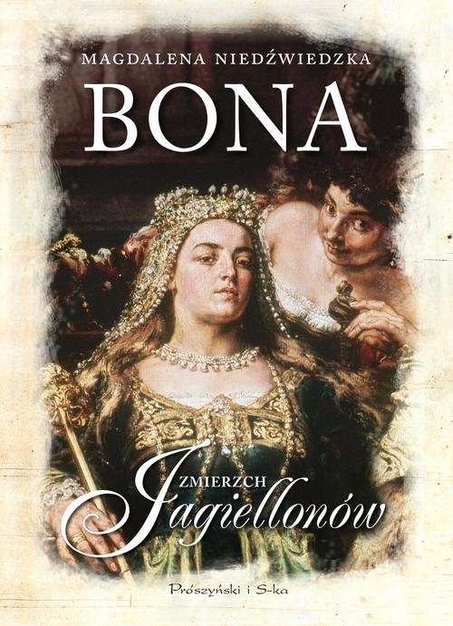 okładka Bona Zmierzch Jagiellonów, Książka | Niedźwiedzka Magdalena