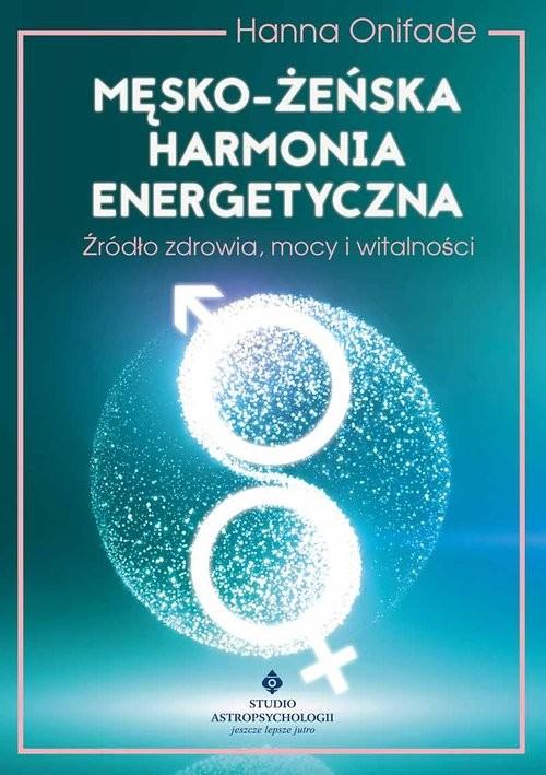 okładka Męsko żeńska harmonia energetyczna, Książka | Onifade Hanna