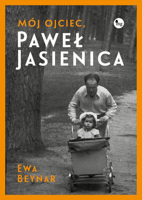okładka Mój ojciec Paweł Jasienica, Książka | Beynar Ewa